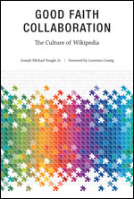 Good Faith Collaboration: The Culture of Wikipedia | Cooperation Theory & Practice | Scoop.it