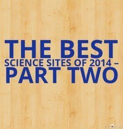 The Best Science Sites Of 2014 – Part Two | Purposeful Pedagogy | Scoop.it