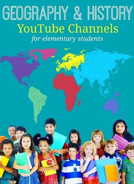 Geography and History YouTube Channels for Elementary - Imagination Soup | COMPUTATIONAL THINKING and CYBERLEARNING | Scoop.it