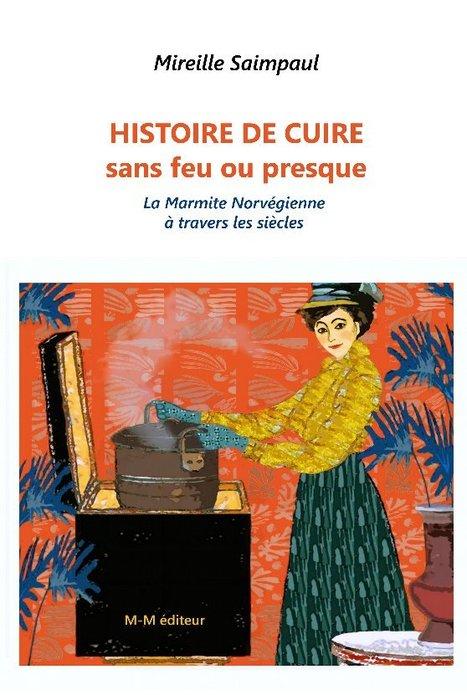 Marmite norvégienne, mon amie: Histoire de cuire sans feu ou presque... | Pour tout savoir ou presque sur la Marmite Norvégienne | Scoop.it