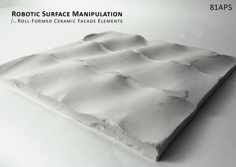 ROBOTIC Surface Manipulation - 81APS | Reshape | The Architecture of the City | Scoop.it