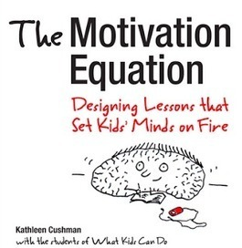 Teachers as Technology Trailblazers: Great Resource from Kathleen Cushman: The Motivation Equation | Sporting Edge | Scoop.it
