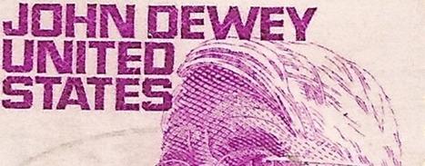 John Dewey, un visionario 1/4   EDUCACIÓN Y PEDAGOGÍA   Scoop.it
