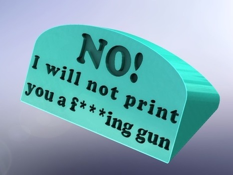 "3D Printer Plans for ""I Will Not 3D Print You a Gun"" Sign - Guns.com 