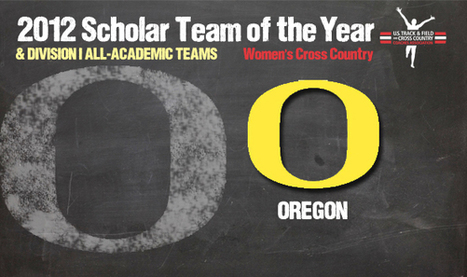 National Champion Oregon Named 2012 DI Cross Country Women's Scholar Team of the Year ::: U.S. Track & Field and Cross Country Coaches Association (USTFCCCA) | Run Run As Fast As You Can | Scoop.it