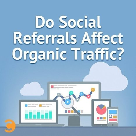 Do Social Referrals Affect Organic Traffic? | Social | Scoop.it