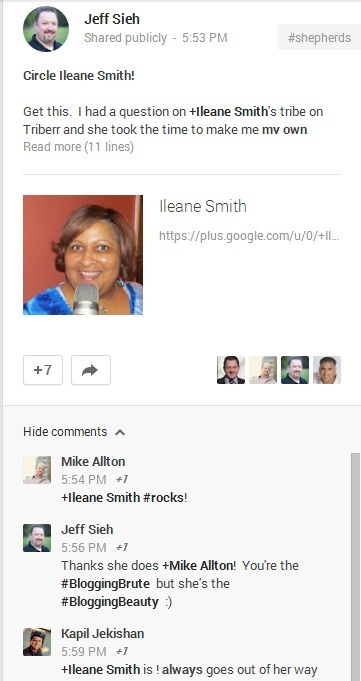 "Jeff Sieh Google+ - ""Circle Ileane Smith! I had a question on +Ileane Smith's tribe on Triberr and she took the time to make me my own private video explaining how to set it up properly!"" 