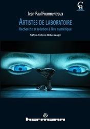 #Books: Artistes de laboratoire, de Jean-Paul Fourmentraux (2012) | Arts Numériques - anthologie de textes | Scoop.it