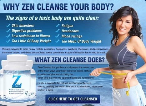 Zen Cleanse Review - Free Trial Available! | SUPER FAT CUTTER | Scoop.it