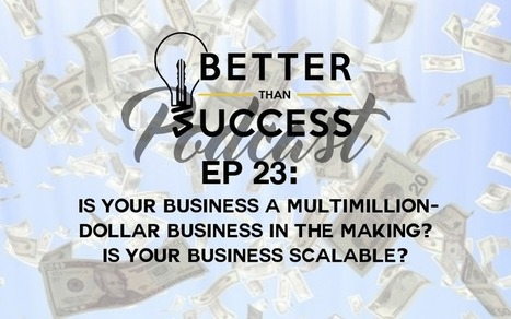 Is Your Business a Multimillion-Dollar Business in the Making? Is your Business Scalable? | Technology in Business Today | Scoop.it