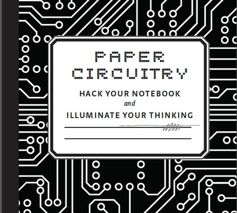 The National Writing Project's Workshop on Paper Circuits | Making at Emerson | Scoop.it