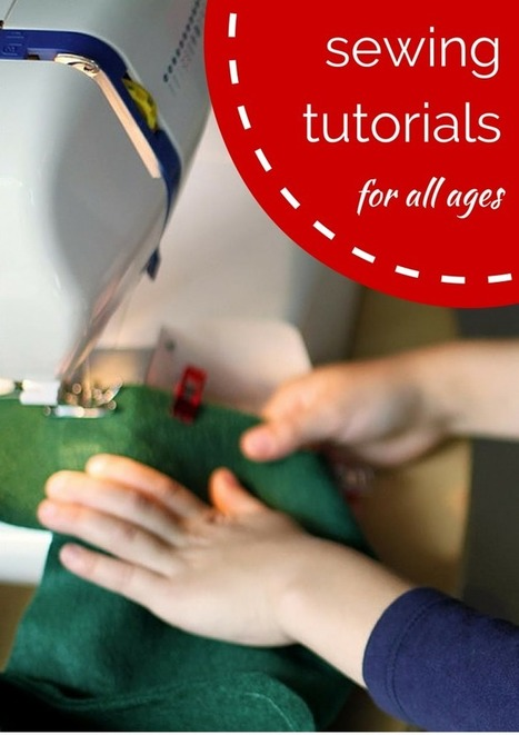 Sewing Tutorials For All Ages - Mama Smiles | Educational Fun for Kids | Scoop.it