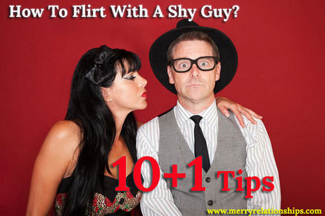 How To Flirt With A Shy Guy? 10+1 Tips | SEX | DATING | RELATIONSHIPS | Scoop.it