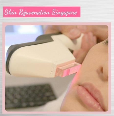 Choosing Skin Rejuvenation Treatment in Singapore | Female Cosmetic Surgery News | Scoop.it