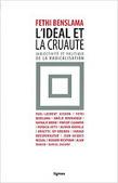 Fethi Benslama (dir.) : L'idéal et la cruauté. Subjectivité et politique de la radicalisation | Nouvelles Psy | Scoop.it