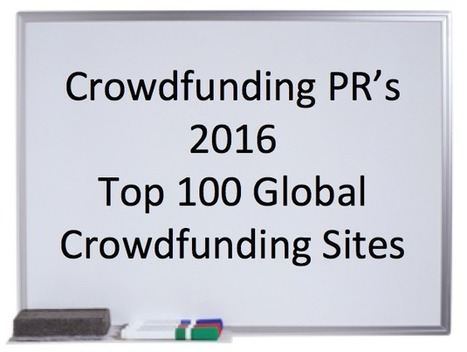 Top 100 Crowdfunding Sites in the United States, Europe, Asia, South America, Africa and other Global Markets in 2016 | Crowdfunding PR Campaigns | Scoop.it