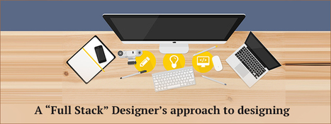 A Full Stack Designer's Approach to Designing - Qatar Carmatec | Carmatec business solution | Scoop.it