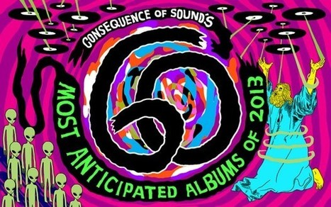 The 60 Most Anticipated Albums of 2013 | Consequence of Sound | MUSIC CONTENTS | Scoop.it