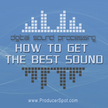 Digital Sound Processing – Tips on How To Get The Best Sound | Eats & Grooves | Scoop.it