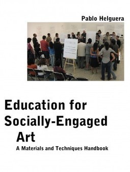 Pablo Helguera » Blog Archive » Education for Socially Engaged Art ... | Social Art Practices | Scoop.it