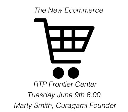 New Ecommerce Meetup June 9 Six PM RTP Frontier Center | Curation Revolution | Scoop.it