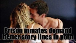Inmates In Prisons Demand Improved Story Lines And Better Acting In Hard Porn | News From Stirring Trouble Internationally | Scoop.it