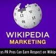 3 ways for public relations pros to earn respect on Wikipedia | Community Managers Unite | Scoop.it