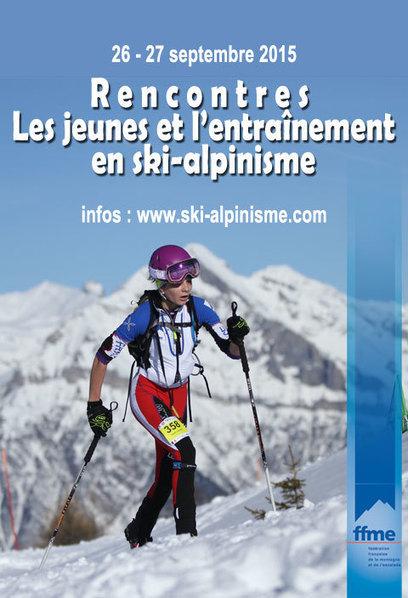 Ski-alpinisme - 26/27 sept. - Rencontres des jeunes avec les entraîneurs et les clubs   Vanoise ski & randonnée   Scoop.it
