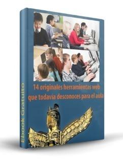El Superlibro de herramientas web para el aula (desde P5 a Bachillerato): Ebook gratuito | Eskola  Digitala | Scoop.it