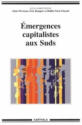 Emergences capitalistes aux suds, A. Piveteau, E. Rougier, D. Nicet-Chenaf, 2013 | Ouvrages économie & gestion | Scoop.it