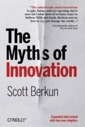 The Ten Myths of Innovation: the best summary | Innovation Excellence | Scoop.it