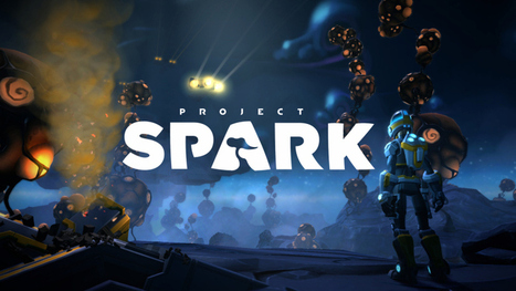 Microsoft formally launches Project Spark so players can create their own games | 3D Virtual-Real Worlds: Ed Tech | Scoop.it
