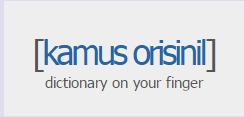 Kamus Orisinil - online dictionary | Effective use of ICT in the classroom | Scoop.it