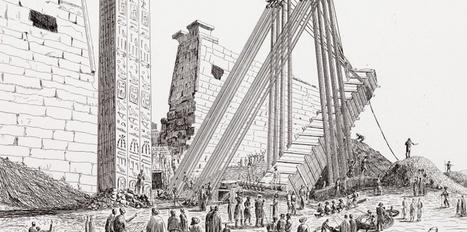 Le fabuleux périple de l'obélisque de Louxor | Exposition Le Voyage de l'obélisque 12 février - 6 juillet 2014 | Scoop.it