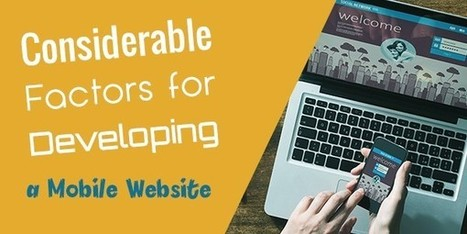 Considerable Factors for Developing a Mobile Website - Blaber Blogger | Web Design and Development | Scoop.it