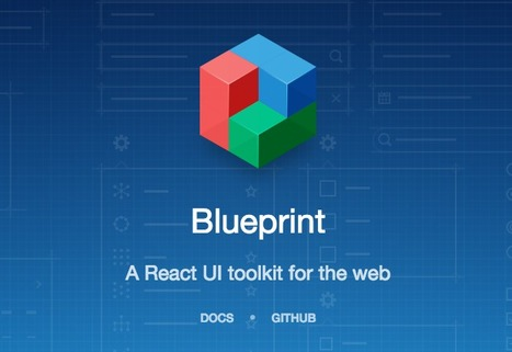 Blueprint – A React UI toolkit for the web | Les belles ressources ! print - web - digital | Scoop.it