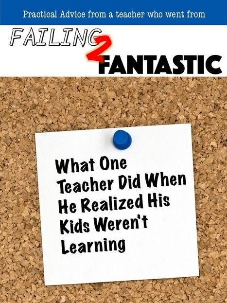 What One Teacher Did When He Realized His Kids Weren't Learning | BHS - Articles of Interest | Scoop.it
