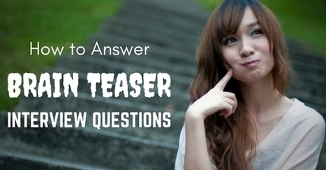 How to Answer Brainteaser Interview Questions: Best Guide - WiseStep | Career Education | Scoop.it