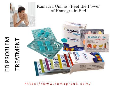 Kamagra Online- Feel the Power of Kamagra in Bed | Kamagra male Impotent | Scoop.it