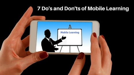 7 Do's And Don'ts of Mobile Learning | For all things elearning and mLearning | Scoop.it