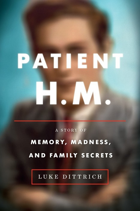 The man who lost his memory but gave much to neuroscience | memoir writing | Scoop.it
