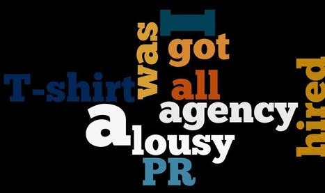 Hired a PR agency & all I got was a lousy T-shirt | The PR Coach | Public Relations & Social Media Insight | Scoop.it