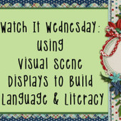 Watch It Wednesday: Using Visual Scene Displays to Build Language and Literacy | AAC: Augmentative and Alternative Communication | Scoop.it