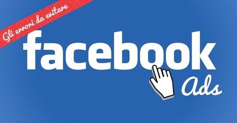 Facebook ADS: gli errori da evitare - Glisco Marketing | Social Media Marketing Consigli | Scoop.it