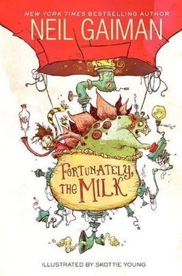 Fortunately, the Milk by Neil Gaiman - Children's Book Review - Crushingcinders | What's up 4 school librarians | Scoop.it