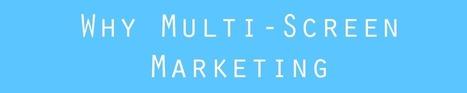 Why Multi-Screen Marketing   Multi Screen Marketing Infographic   Audiovisual Interaction   Scoop.it