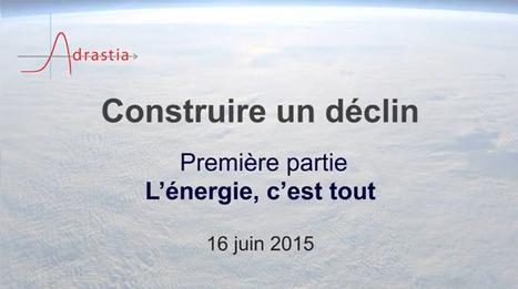 Construire un déclin - Conférence Adrastia | L'Univers passe | Scoop.it