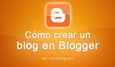 Cómo crear un blog con Blogger | Aprendiendoaenseñar | Scoop.it