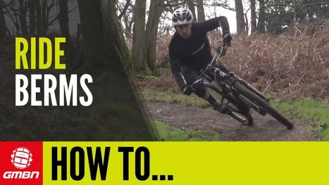 Video: How To Ride Berms | Bicycle Works | Scoop.it