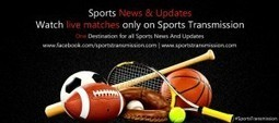 Sports Transmission | One Destination for all Sports News and Updates | Sports Transmission | Scoop.it